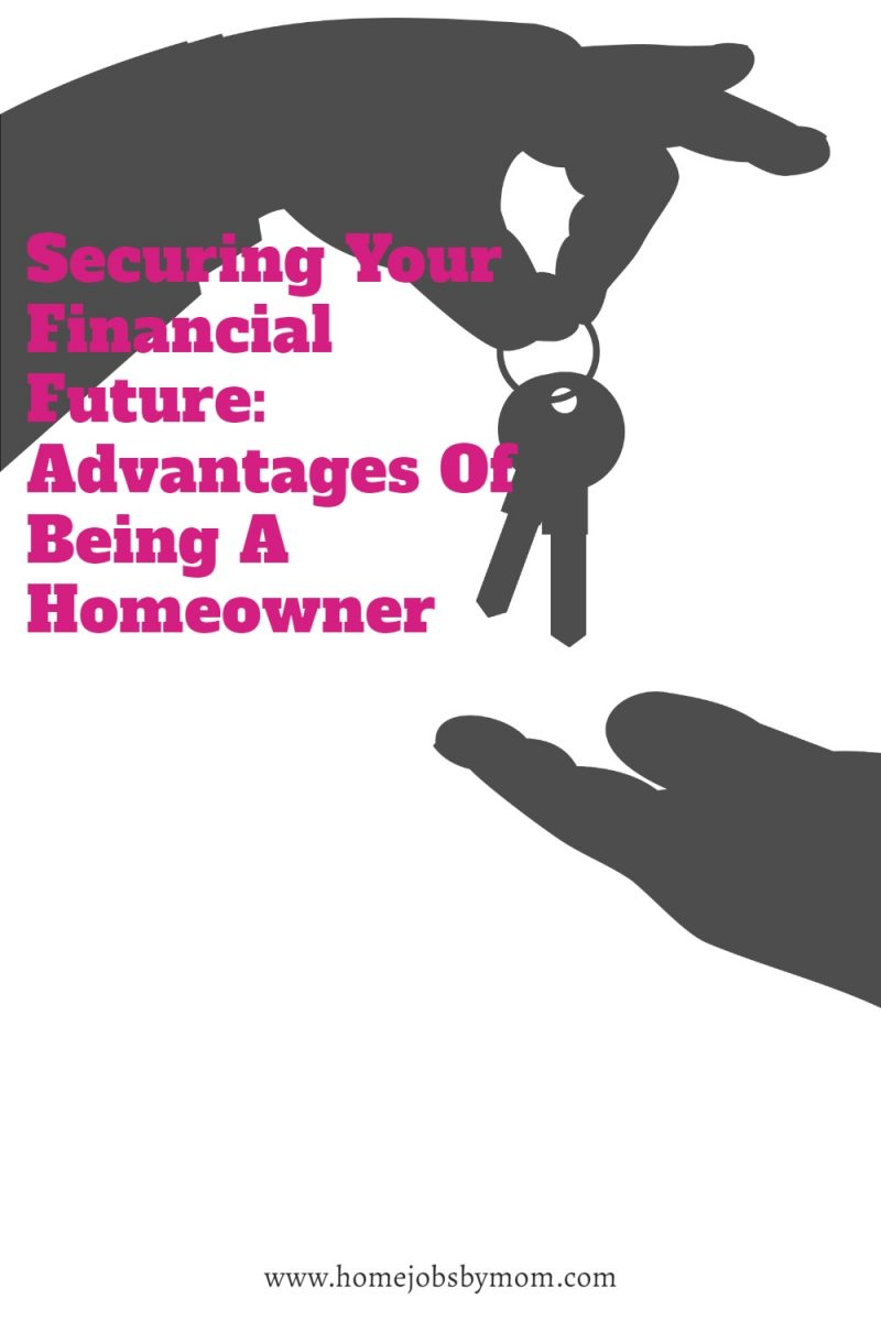 Securing-Your-Financial-Future_-Advantages-Of-Being-A-Homeowner