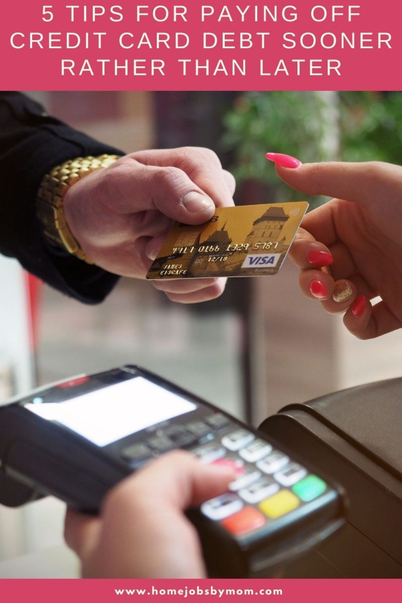 5 Tips for Paying Off Credit Card Debt Sooner Rather than Later