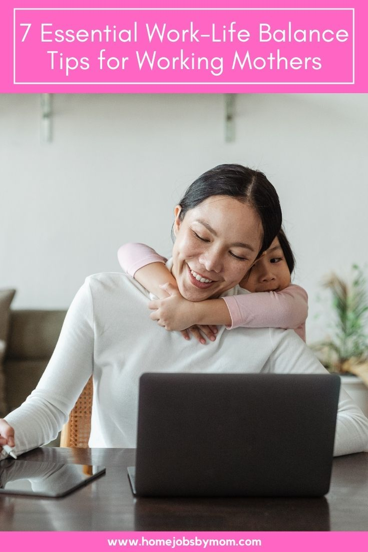 7 Essential Work-Life Balance Tips for Working Mothers