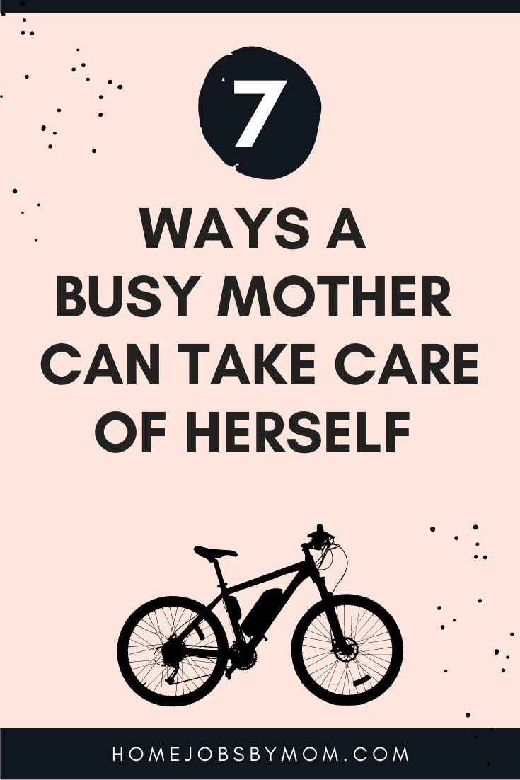 7 Ways a Busy Mother Can Take Care of Herself