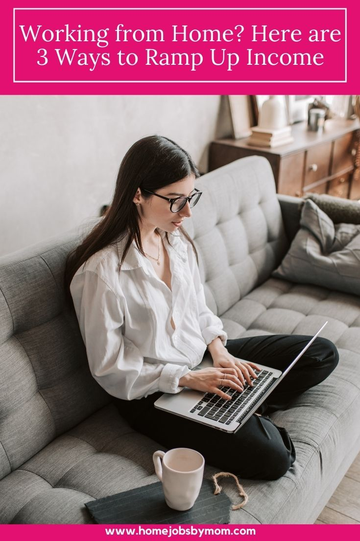 Working from Home_ Here are 3 Ways to Ramp Up Income