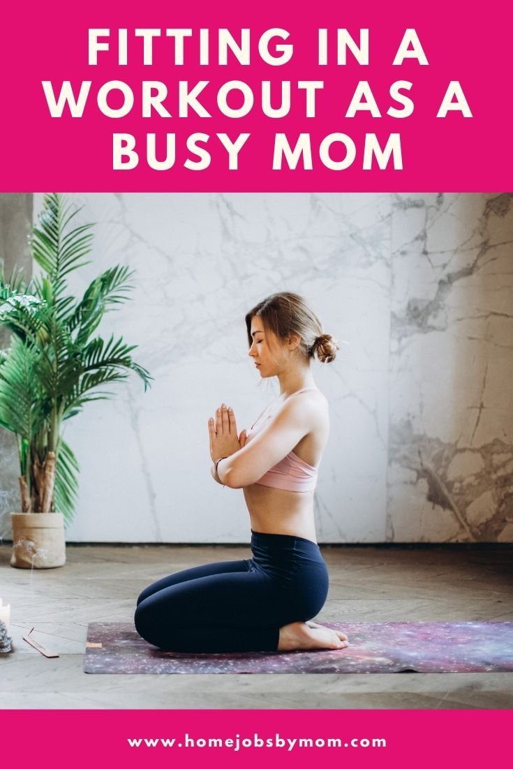 Fitting in a exercise as a Busy Mom