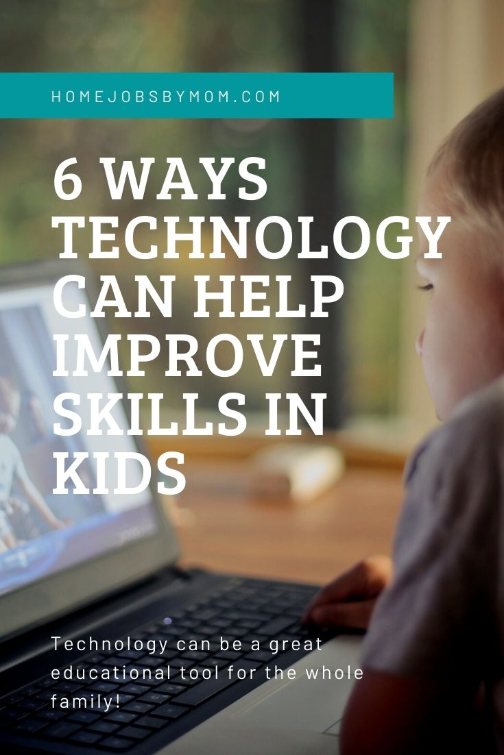 Six Ways Technology Can Help Improve Skills in Kids
