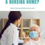 What Should I Look for When Choosing a Nursing Home