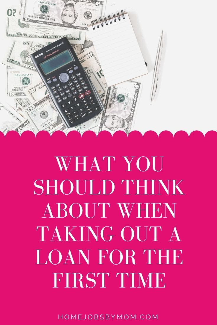 What You Should Think About When Taking Out A Loan For The First Time