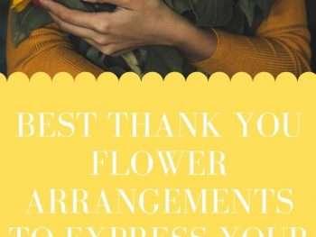 Best Thank You Flower Arrangements to Express Your Gratitude