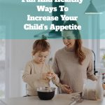 Fun-And-Healthy-Ways-To-Increase-Your-Child's-Appetite