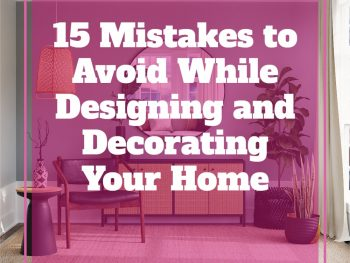 15-Mistakes-to-Avoid-While-Designing-and-Decorating-Your-Home