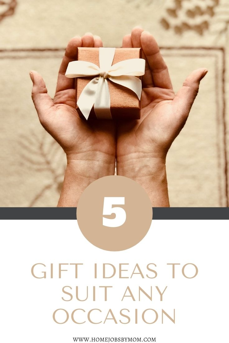 5 Gift Ideas to Suit Any Occasion