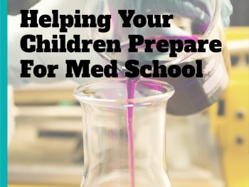Helping-Your-Children-Prepare-For-Med-School
