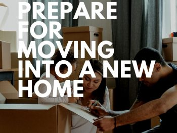 How to Prepare for Moving into a New Home
