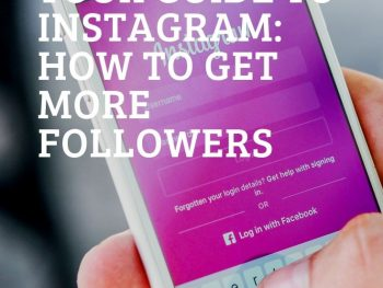 Your Guide to Instagram How to Get More Followers