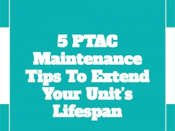 5-PTAC-Maintenance-Tips-To-Extend-Your-Unit's-Lifespan