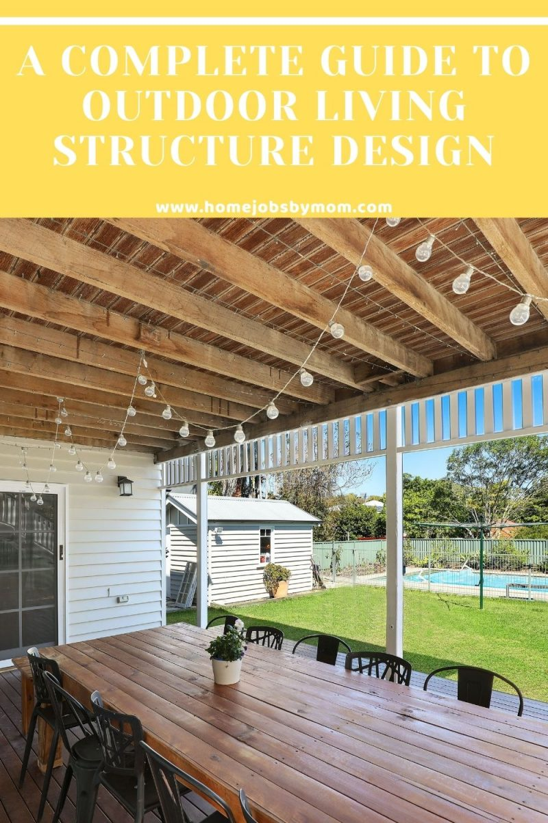 A Complete Guide To Outdoor Living Structure Design in 2021