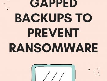 Using Air-Gapped Backups to Prevent Ransomware