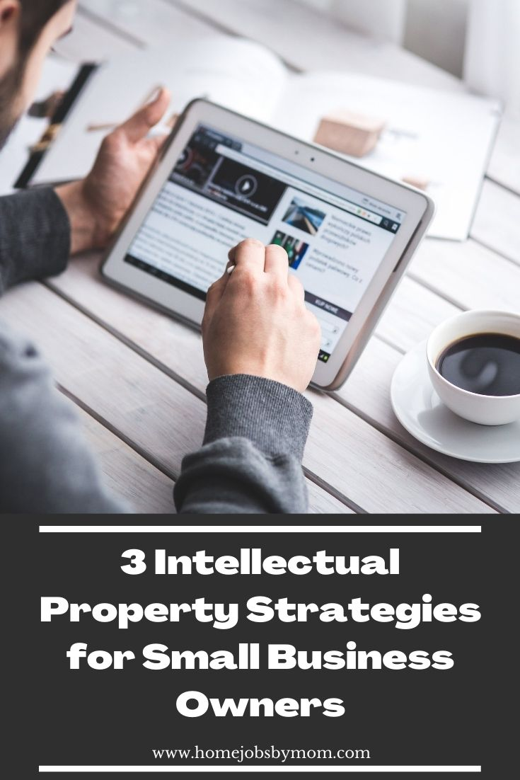 3 Intellectual Property Strategies for Small Business Owners